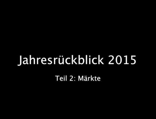 Jahresrückblick 2015 – Teil 2: Märkte